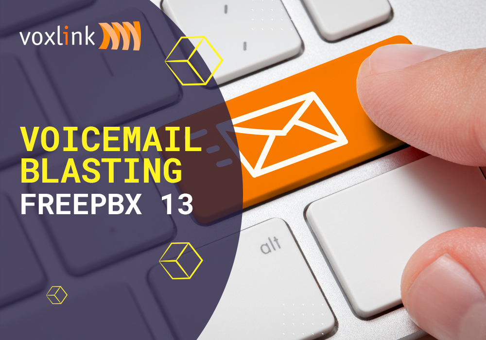 Voicemail Blasting FreePBX 13